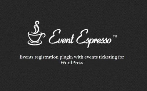 Event Espresso Core – Events registration and ticketing plugin...