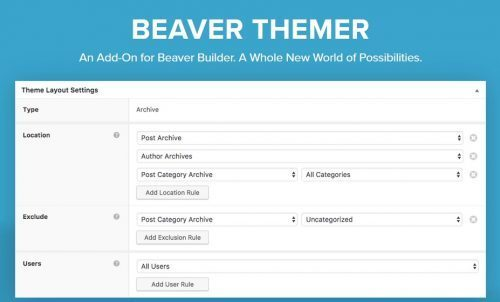 Beaver Themer – A WordPress Theme Builder Addon For Beaver Builder