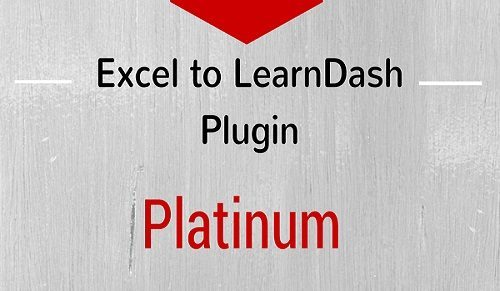 Excel to LearnDash – Platinum Edition (Import Quiz, Text and Image MCQs from MS Excel files directly to Learndash LMS)